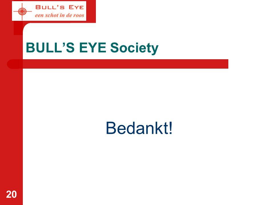 20 BULL'S EYE Society Bedankt!