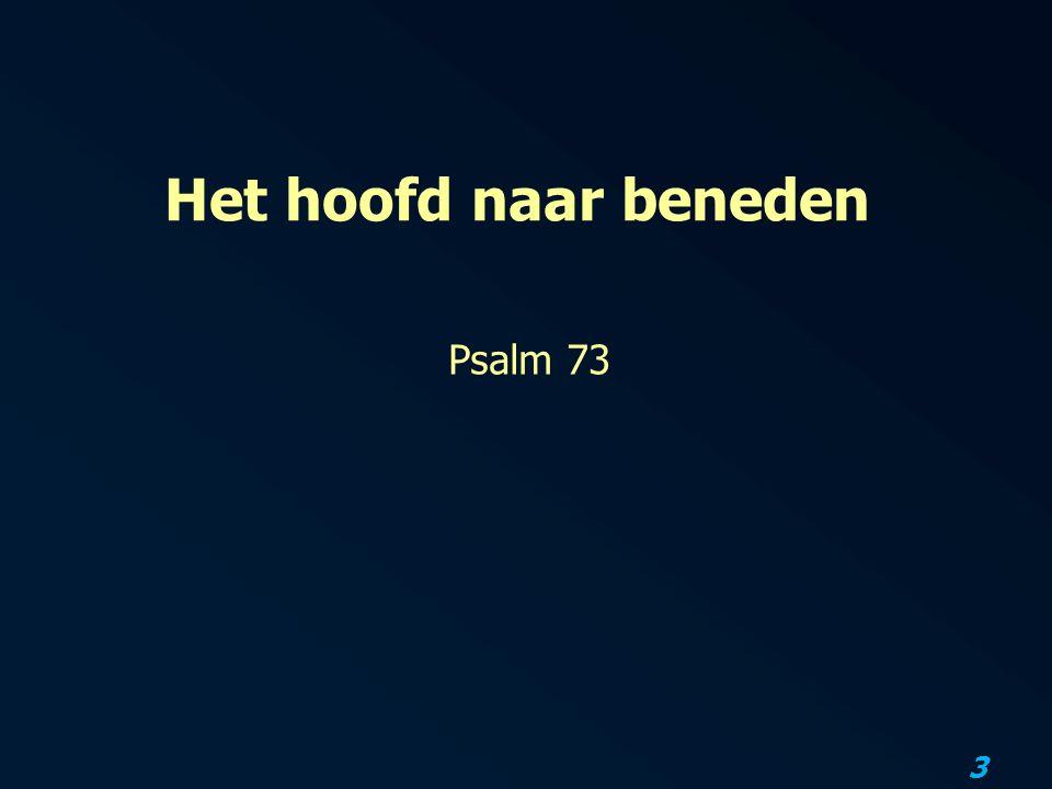 3 Het hoofd naar beneden Psalm 73