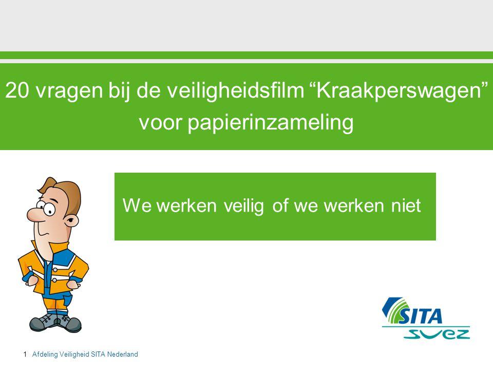 """1 Afdeling Veiligheid SITA Nederland 20 vragen bij de veiligheidsfilm """"Kraakperswagen"""" voor papierinzameling We werken veilig of we werken niet"""