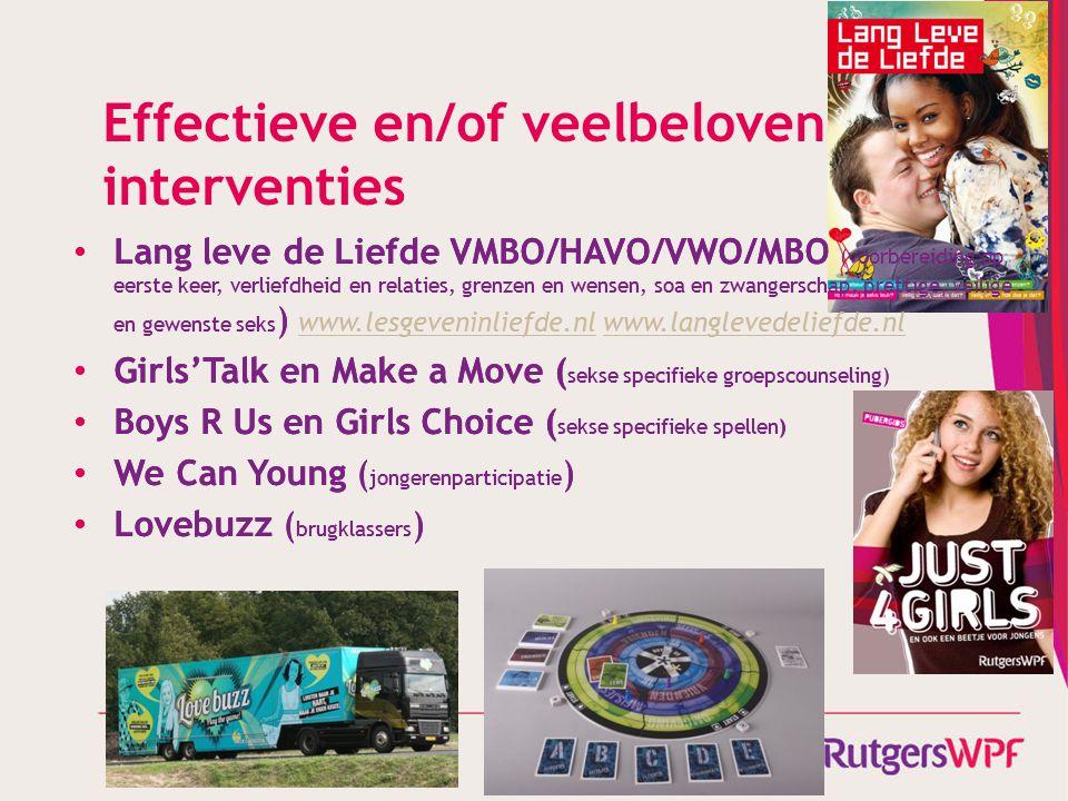 Effectieve en/of veelbelovende interventies Lang leve de Liefde VMBO/HAVO/VWO/MBO (voorbereiding op eerste keer, verliefdheid en relaties, grenzen en
