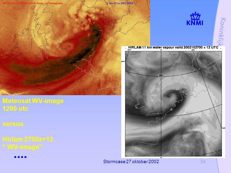 Stormcase 27 oktober 200234 Meteosat WV-image 1200 utc versus Hirlam 2700z+12 WV-image