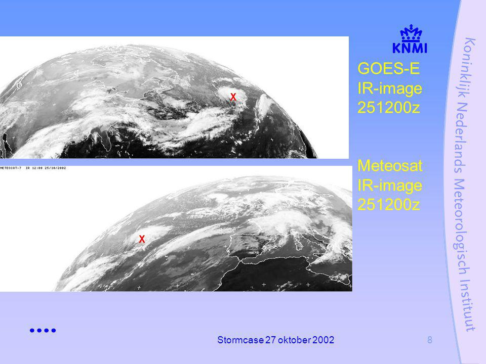 Stormcase 27 oktober 20028 GOES-E IR-image 251200z Meteosat IR-image 251200z