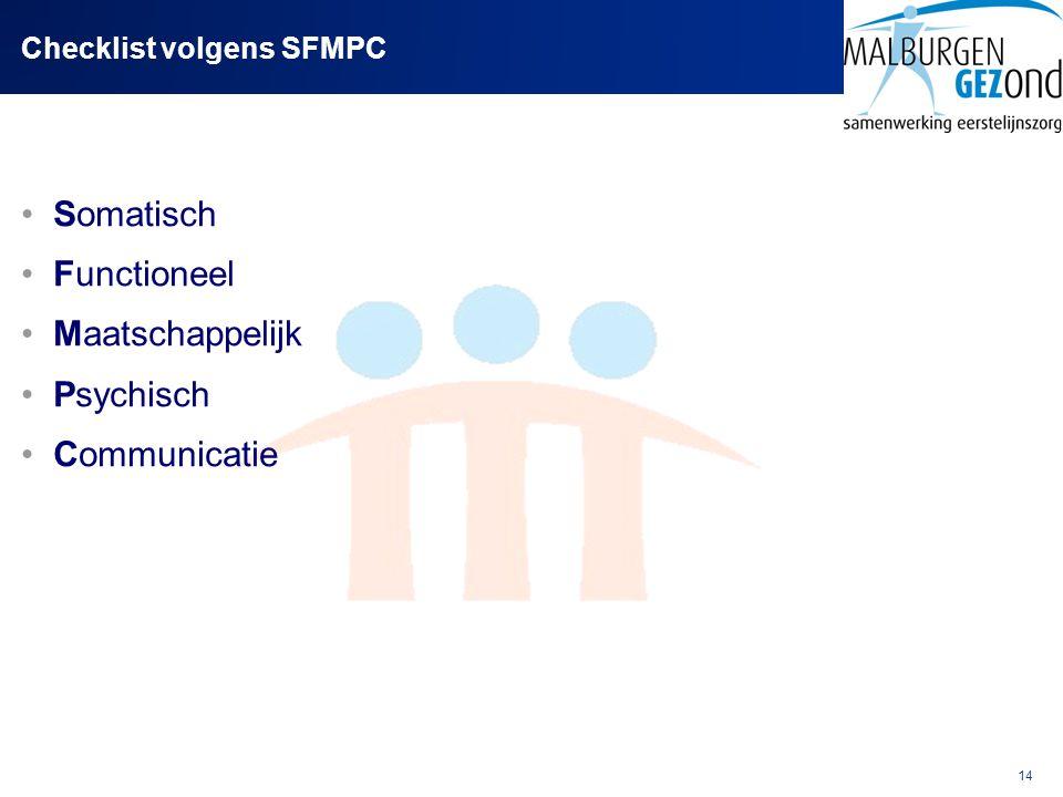 14 Checklist volgens SFMPC Somatisch Functioneel Maatschappelijk Psychisch Communicatie