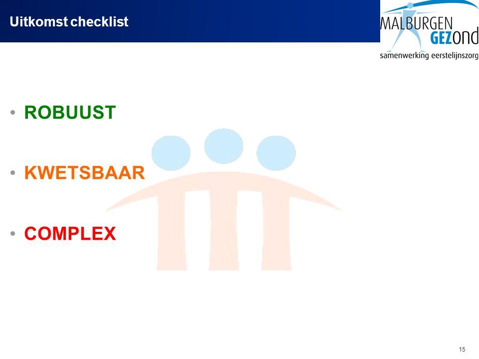 15 Uitkomst checklist ROBUUST KWETSBAAR COMPLEX