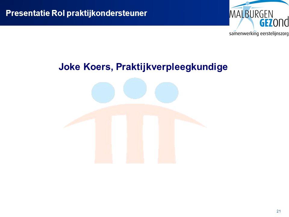 21 Presentatie Rol praktijkondersteuner Joke Koers, Praktijkverpleegkundige