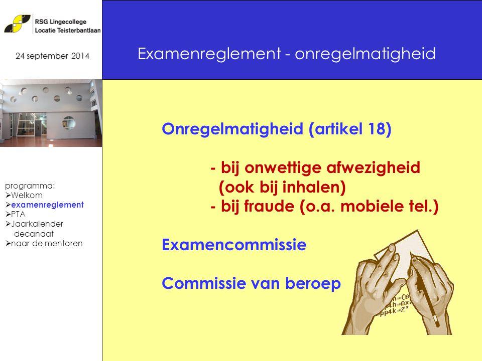 21 Onregelmatigheid (artikel 18) - bij onwettige afwezigheid (ook bij inhalen) - bij fraude (o.a.