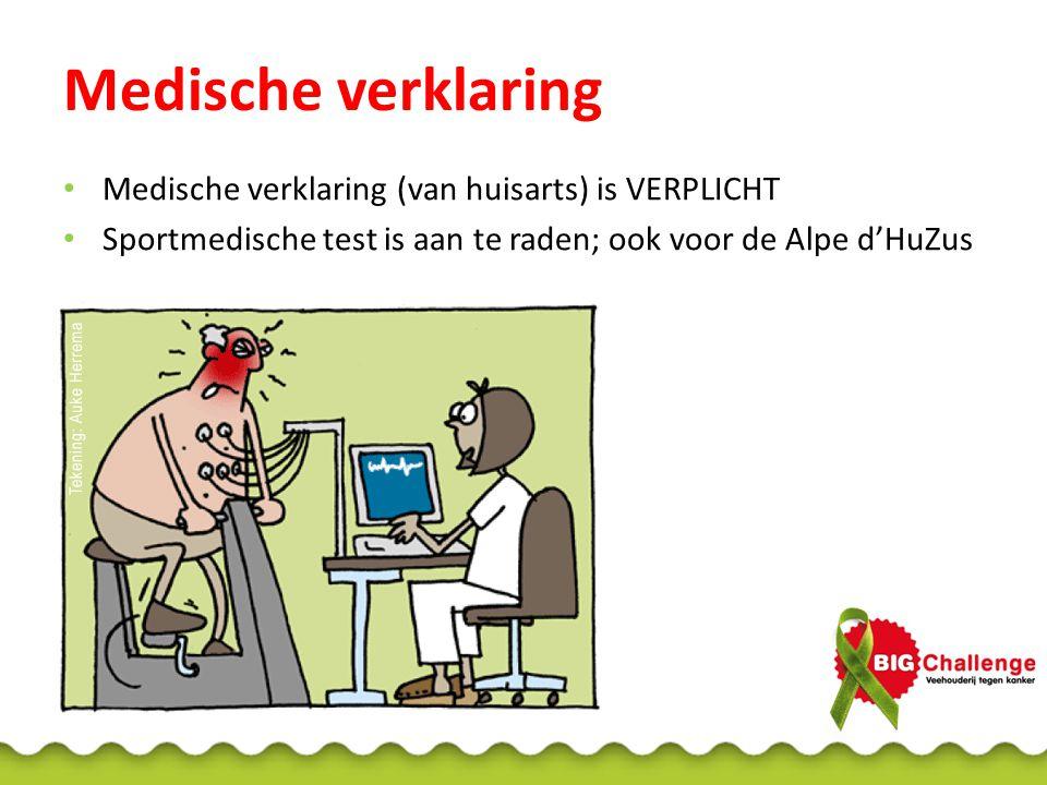 Medische verklaring Medische verklaring (van huisarts) is VERPLICHT Sportmedische test is aan te raden; ook voor de Alpe d'HuZus