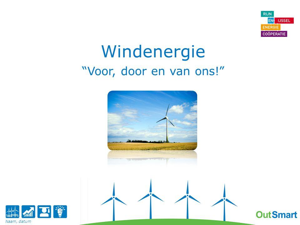 """Naam, datum Windenergie """"Voor, door en van ons!"""""""