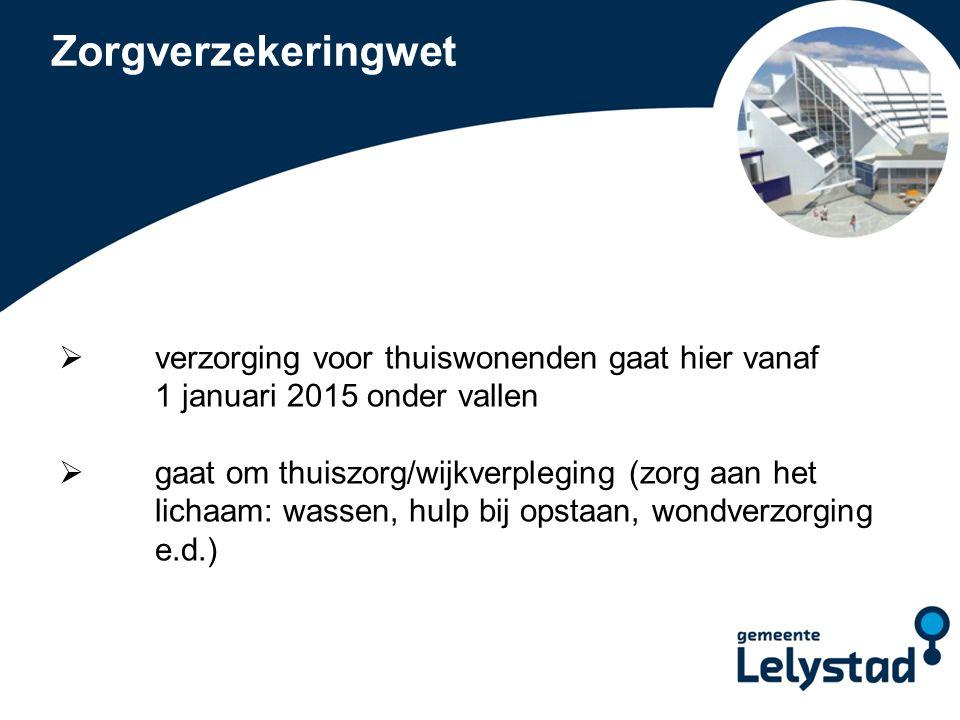 PowerPoint presentatie Lelystad Nieuwe Wmo  Nieuwe Wmo treedt op 1-1-2015 in werking.