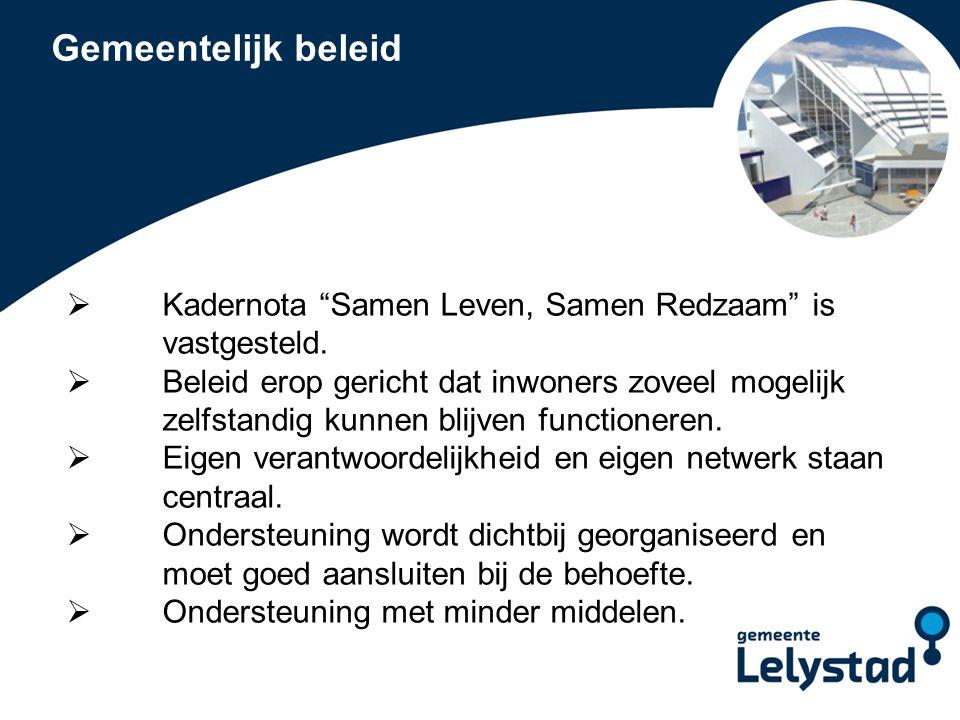PowerPoint presentatie Lelystad Centrale uitgangspunt Stepped care principe: Persoon zelfNetwerk Vrijwilligers/ Collectieve arrangementen Professionele (individuele) zorg