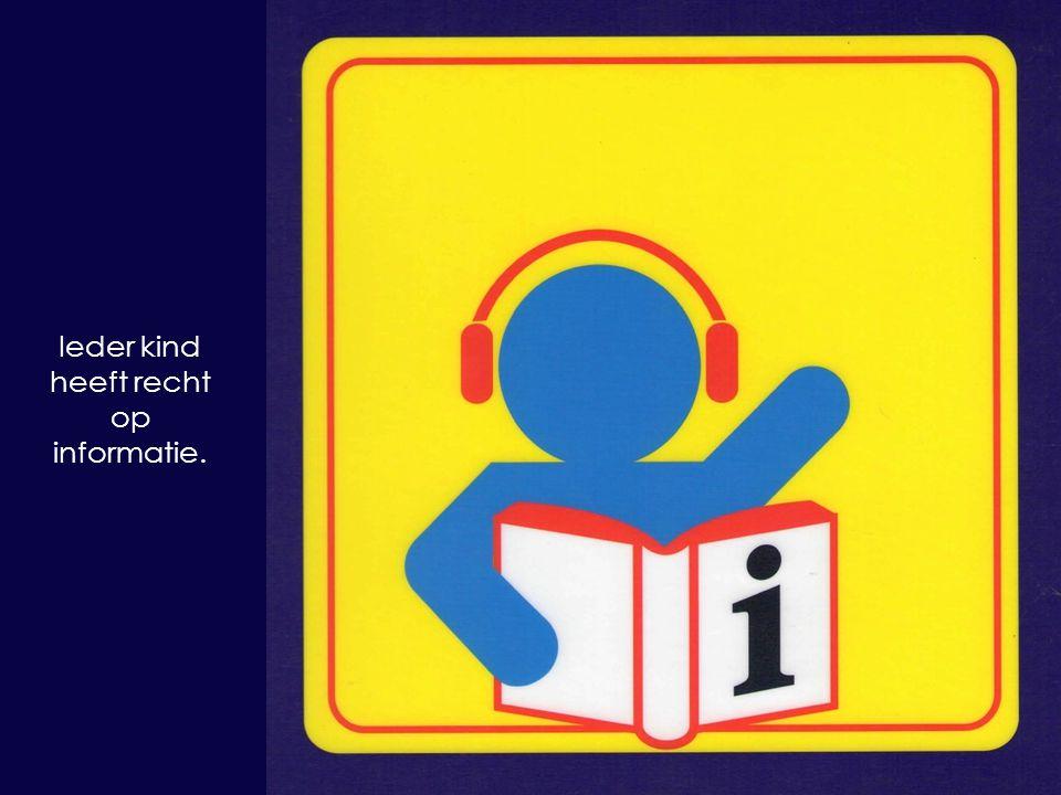 Ieder kind heeft recht op informatie.