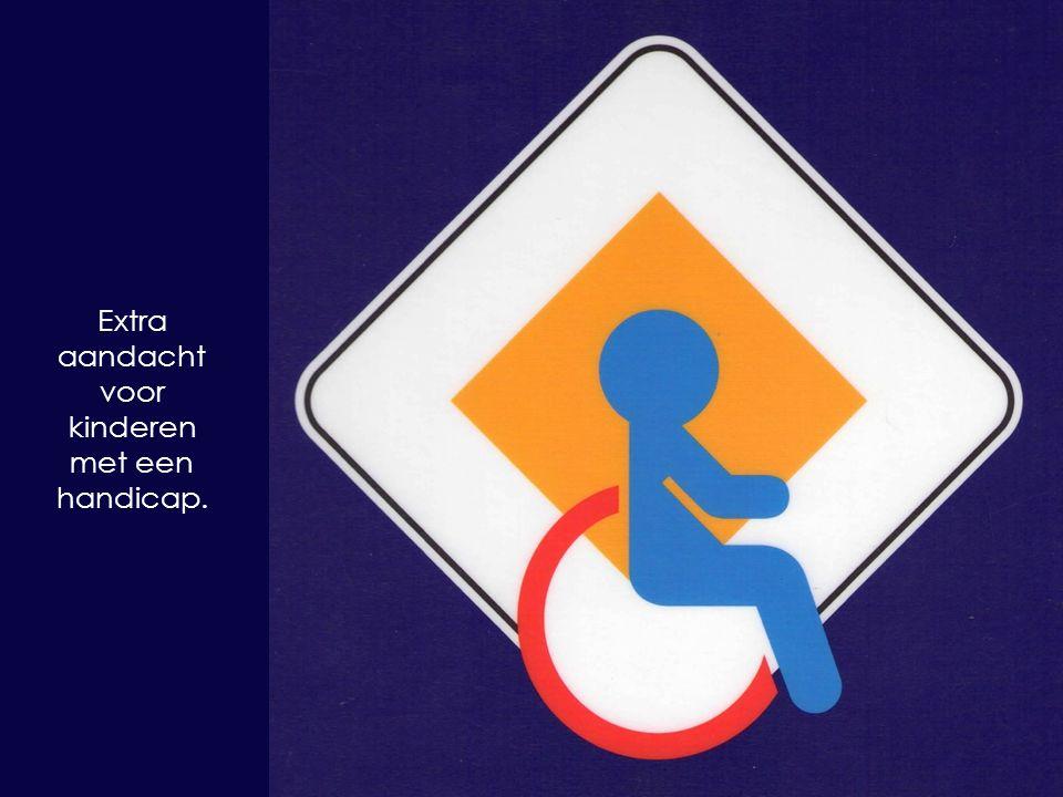 Extra aandacht voor kinderen met een handicap.