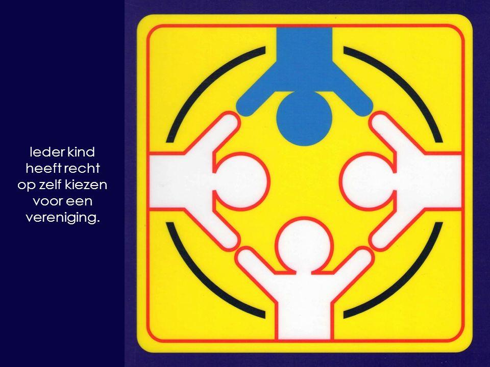 Ieder kind heeft recht op zelf kiezen voor een vereniging.