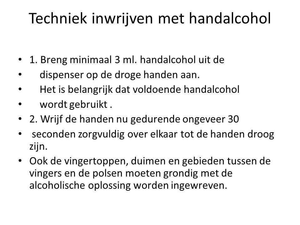 Techniek inwrijven met handalcohol 1. Breng minimaal 3 ml. handalcohol uit de dispenser op de droge handen aan. Het is belangrijk dat voldoende handal