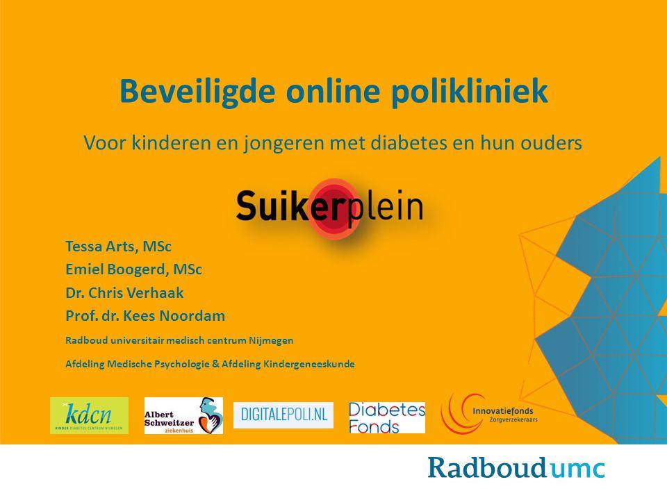 Beveiligde online polikliniek Voor kinderen en jongeren met diabetes en hun ouders Tessa Arts, MSc Emiel Boogerd, MSc Dr. Chris Verhaak Prof. dr. Kees