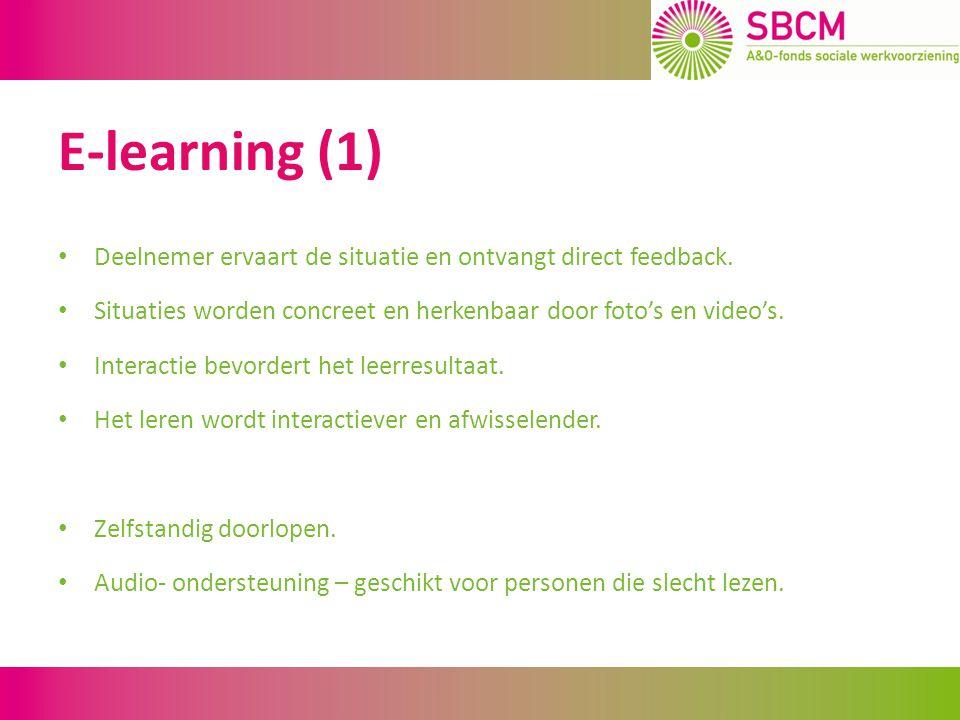 E-learning (2) E-learning is een geschikt leermiddel voor de doelgroep.