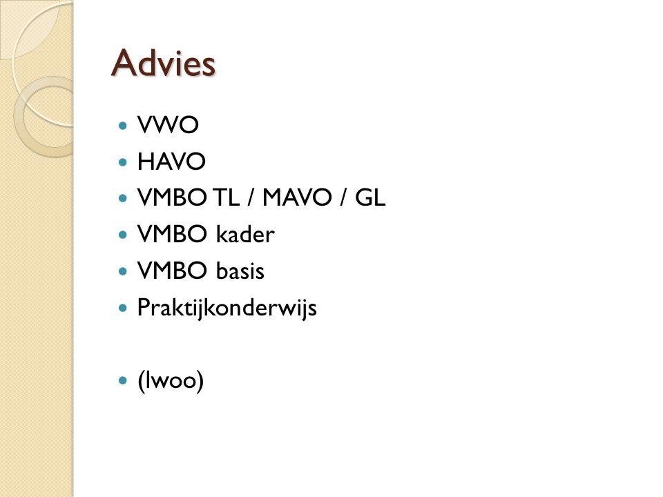 Advies VWO HAVO VMBO TL / MAVO / GL VMBO kader VMBO basis Praktijkonderwijs (lwoo)