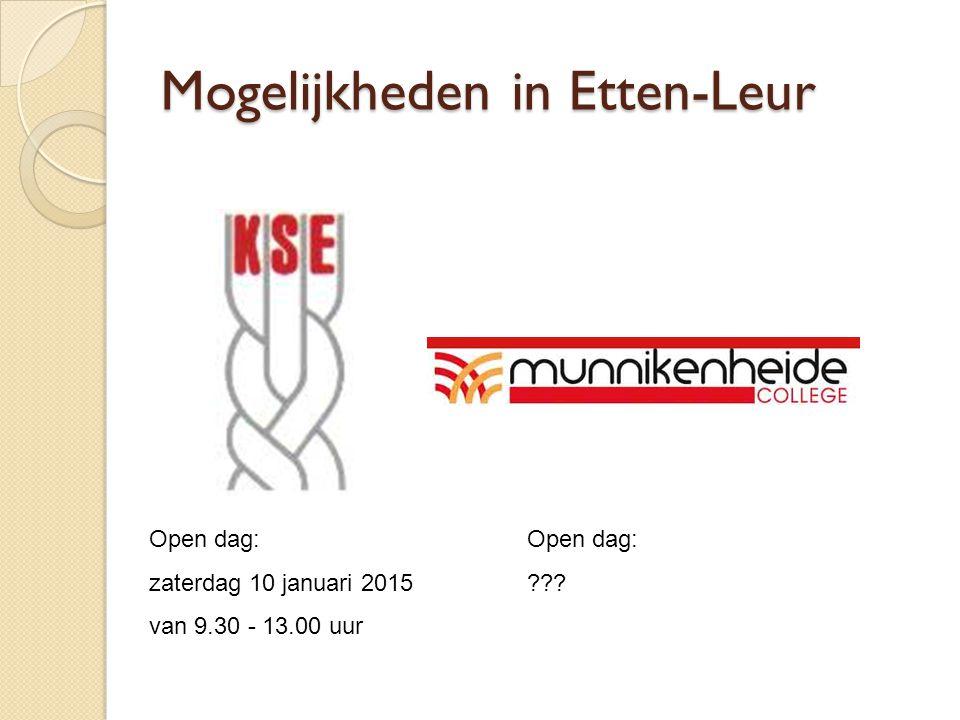 Mogelijkheden in Etten-Leur Open dag: zaterdag 10 januari 2015 van 9.30 - 13.00 uur Open dag: ???