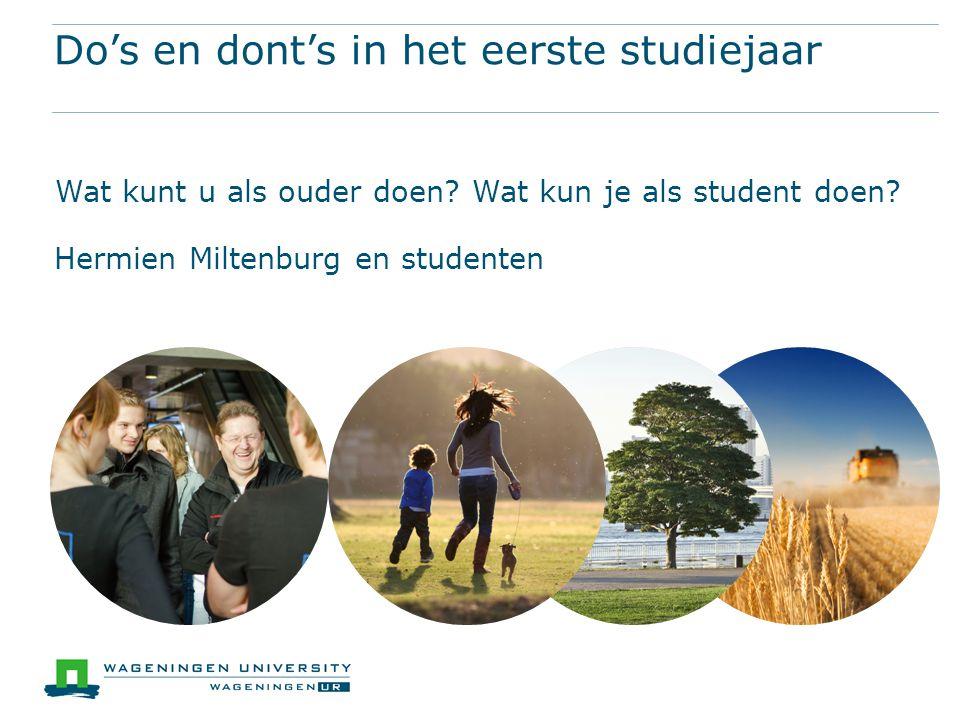 Do's en dont's in het eerste studiejaar Wat kunt u als ouder doen.