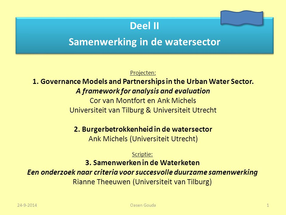 Deel II Samenwerking in de watersector Deel II Samenwerking in de watersector Scriptie: 3. Samenwerken in de Waterketen Een onderzoek naar criteria vo