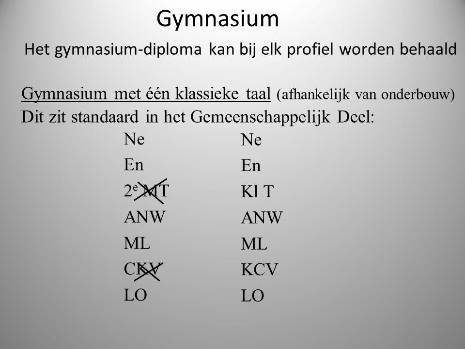 Gymnasium Het gymnasium-diploma kan bij elk profiel worden behaald Gymnasium met één klassieke taal (afhankelijk van onderbouw) Dit zit standaard in h