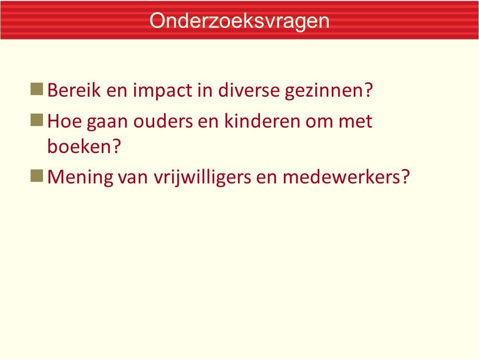 Onderzoeksvragen Bereik en impact in diverse gezinnen.