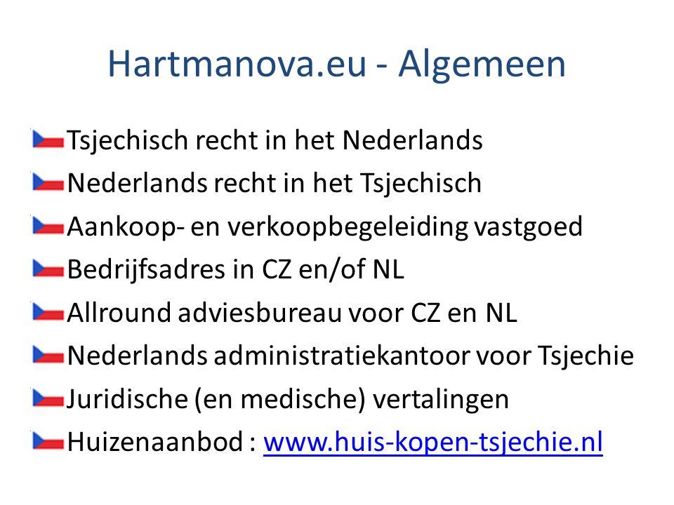 Hartmanova.eu - Algemeen Tsjechisch recht in het Nederlands Nederlands recht in het Tsjechisch Aankoop- en verkoopbegeleiding vastgoed Bedrijfsadres i