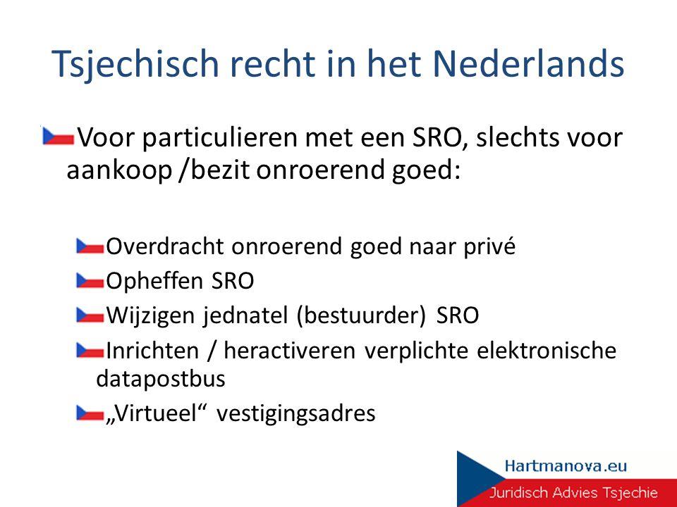 Tsjechisch recht in het Nederlands Voor particulieren met een SRO, slechts voor aankoop /bezit onroerend goed: Overdracht onroerend goed naar privé Op
