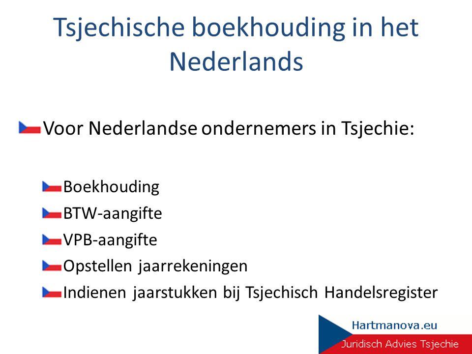 Tsjechische boekhouding in het Nederlands Voor Nederlandse ondernemers in Tsjechie: Boekhouding BTW-aangifte VPB-aangifte Opstellen jaarrekeningen Ind