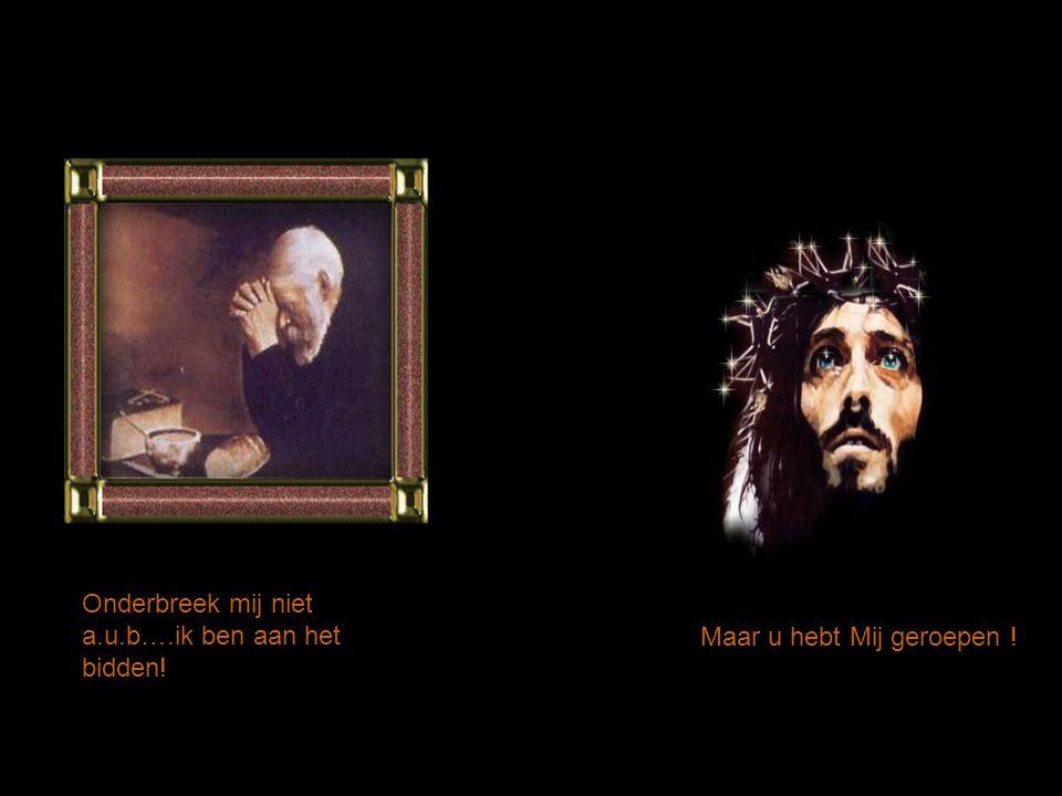 « Onze Vader die in de hemelen zijt Ja…hier ben Ik