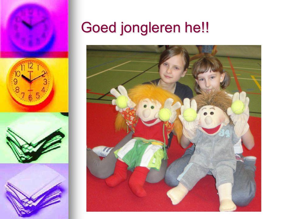 Goed jongleren he!!