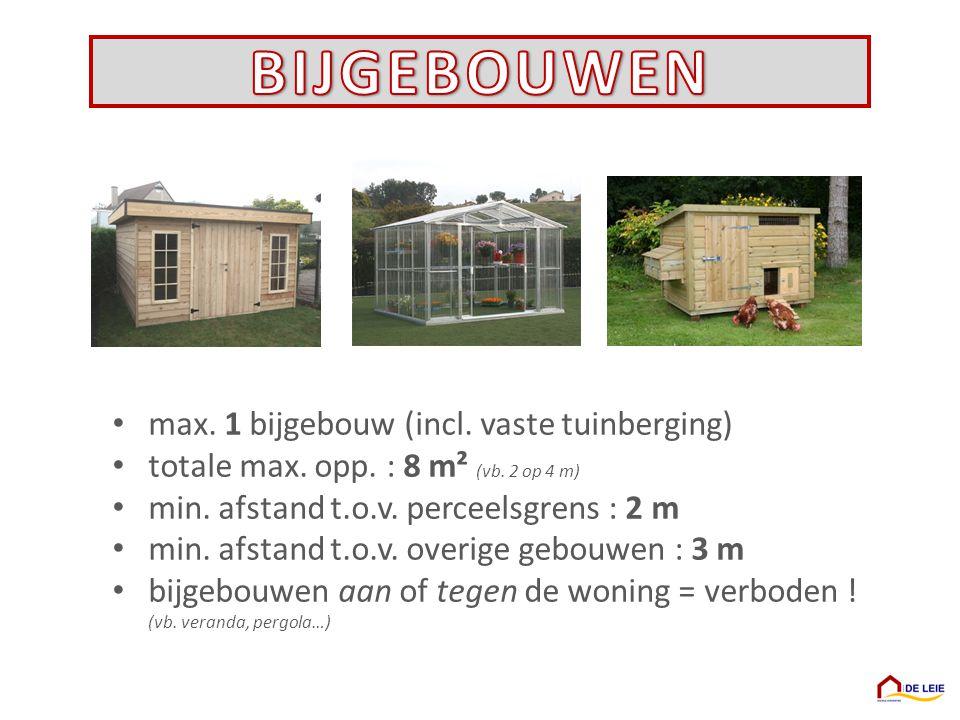 max. 1 bijgebouw (incl. vaste tuinberging) totale max. opp. : 8 m² (vb. 2 op 4 m) min. afstand t.o.v. perceelsgrens : 2 m min. afstand t.o.v. overige