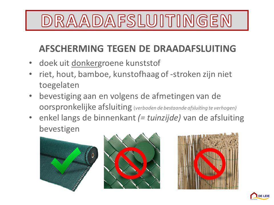 AFSCHERMING TEGEN DE DRAADAFSLUITING doek uit donkergroene kunststof riet, hout, bamboe, kunstofhaag of -stroken zijn niet toegelaten bevestiging aan