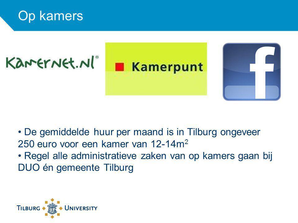 Op kamers De gemiddelde huur per maand is in Tilburg ongeveer 250 euro voor een kamer van 12-14m 2 Regel alle administratieve zaken van op kamers gaan