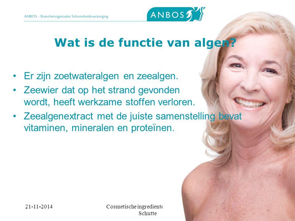 21-11-2014Cosmetische ingredienten, Marieke Schutte Wat is de functie van algen.