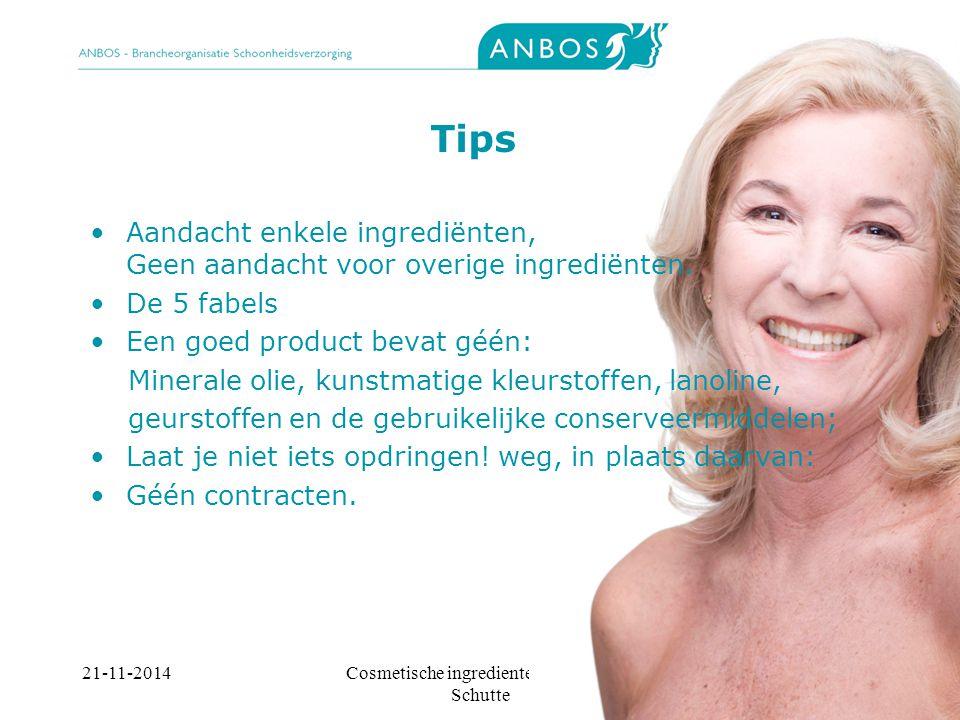 21-11-2014Cosmetische ingredienten, Marieke Schutte Tips Aandacht enkele ingrediënten, Geen aandacht voor overige ingrediënten.