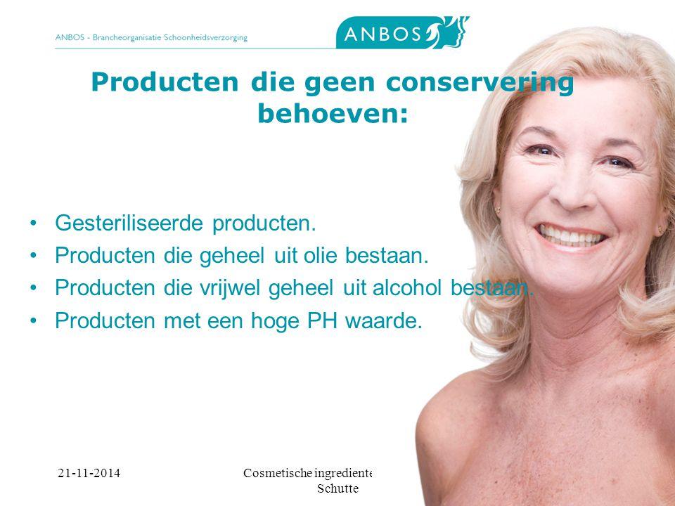 21-11-2014Cosmetische ingredienten, Marieke Schutte Producten die geen conservering behoeven: Gesteriliseerde producten.