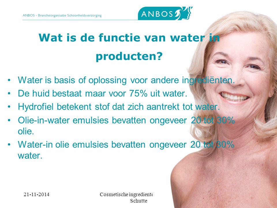 21-11-2014Cosmetische ingredienten, Marieke Schutte Wat is de functie van water in producten.