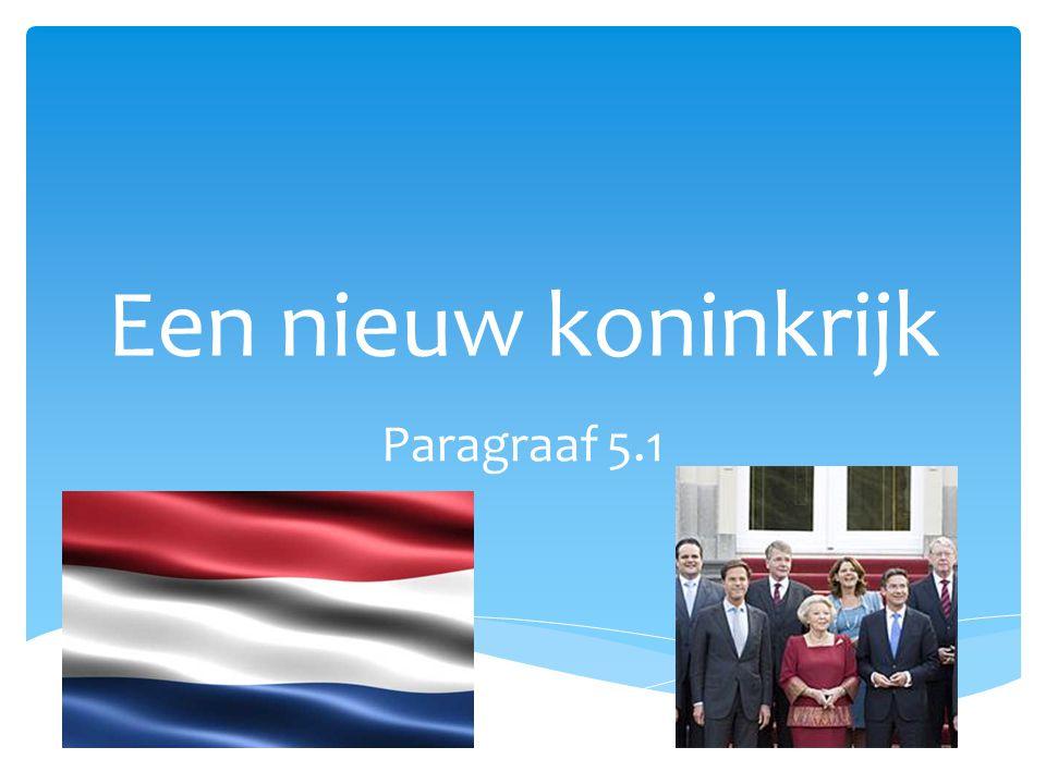  Koninkrijk der Nederlanden: opgericht in 1815 met Willem I als koning.
