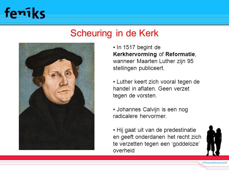 Scheuring in de Kerk In 1517 begint de Kerkhervorming of Reformatie, wanneer Maarten Luther zijn 95 stellingen publiceert. Luther keert zich vooral te