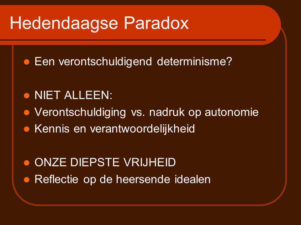 Hedendaagse Paradox Een verontschuldigend determinisme.