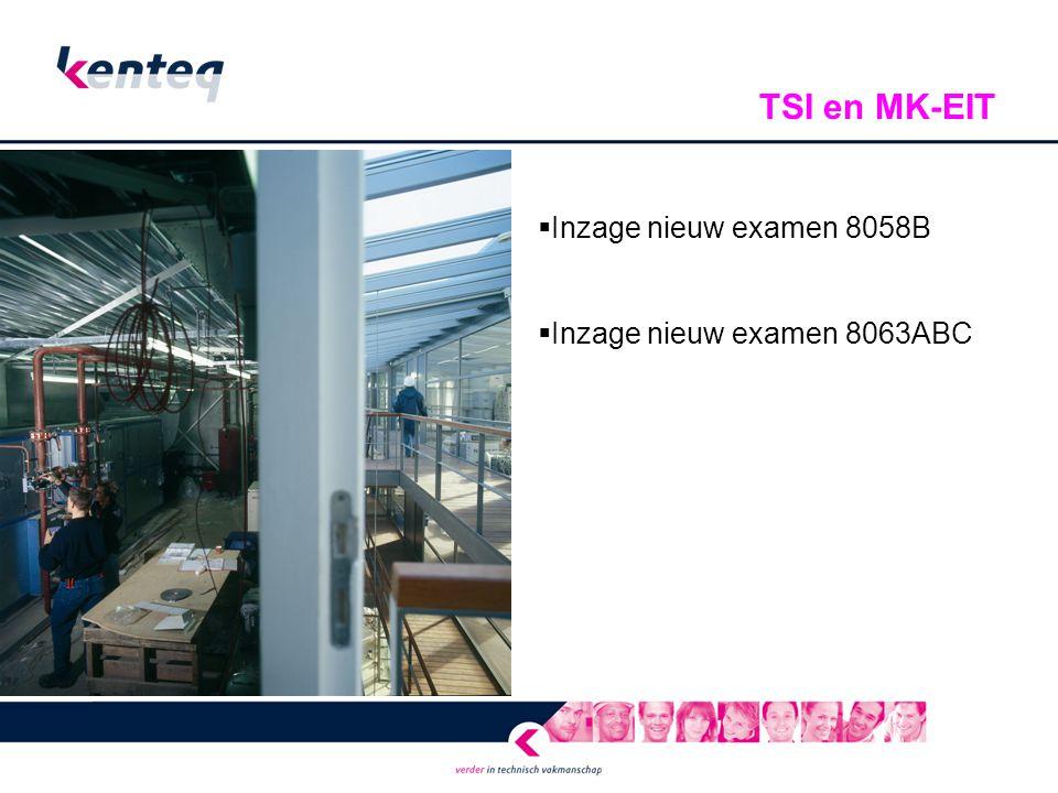  Inzage nieuw examen 8058B  Inzage nieuw examen 8063ABC TSI en MK-EIT