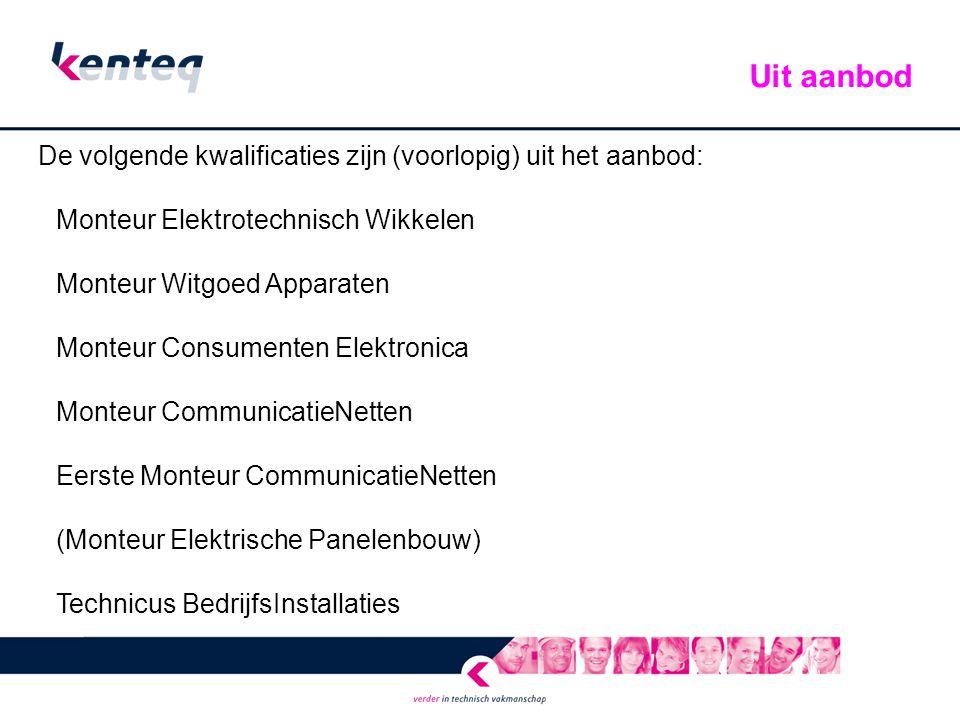 De volgende kwalificaties zijn (voorlopig) uit het aanbod: Monteur Elektrotechnisch Wikkelen Monteur Witgoed Apparaten Monteur Consumenten Elektronica