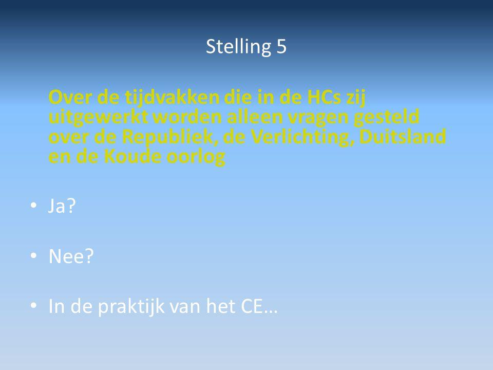 Stelling 5 Over de tijdvakken die in de HCs zij uitgewerkt worden alleen vragen gesteld over de Republiek, de Verlichting, Duitsland en de Koude oorlo