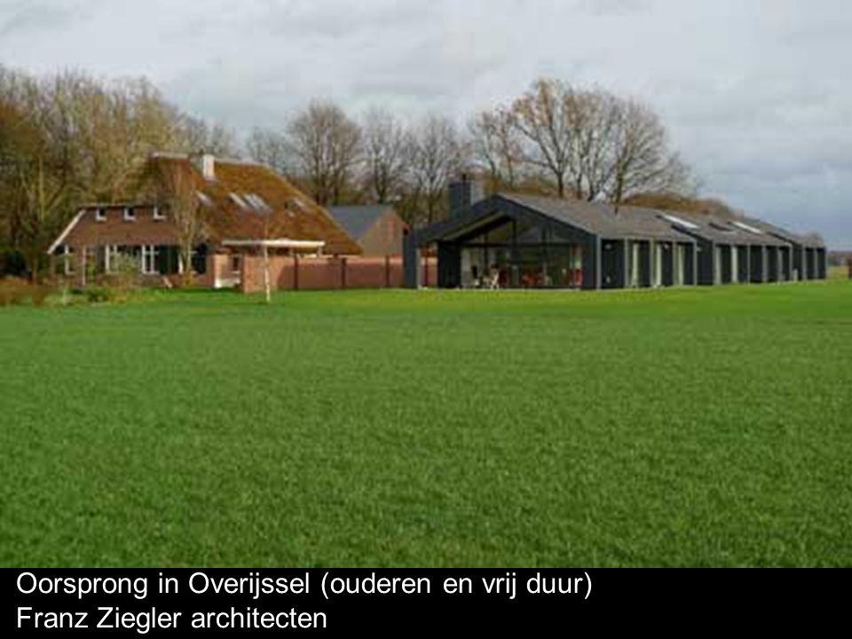 Oorsprong in Overijssel (ouderen en vrij duur) Franz Ziegler architecten