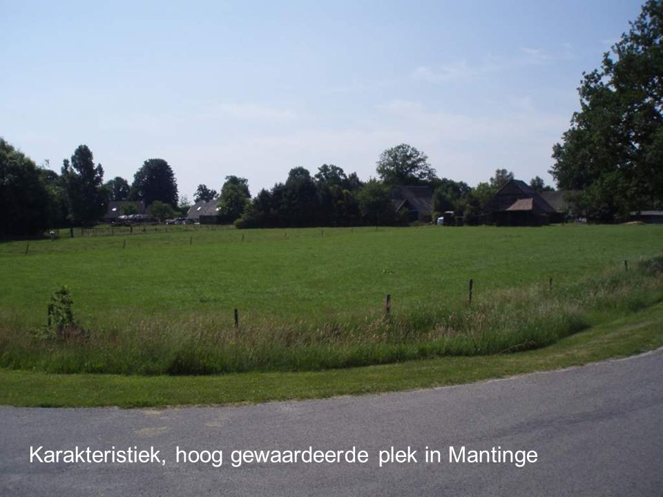 Karakteristiek, hoog gewaardeerde plek in Mantinge