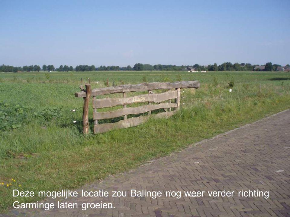 Deze mogelijke locatie zou Balinge nog weer verder richting Garminge laten groeien.