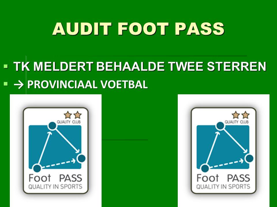 AUDIT FOOT PASS  TK MELDERT BEHAALDE TWEE STERREN  → PROVINCIAAL VOETBAL 14