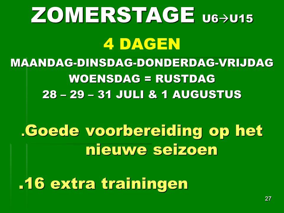 4 DAGENMAANDAG-DINSDAG-DONDERDAG-VRIJDAG WOENSDAG = RUSTDAG 28 – 29 – 31 JULI & 1 AUGUSTUS.