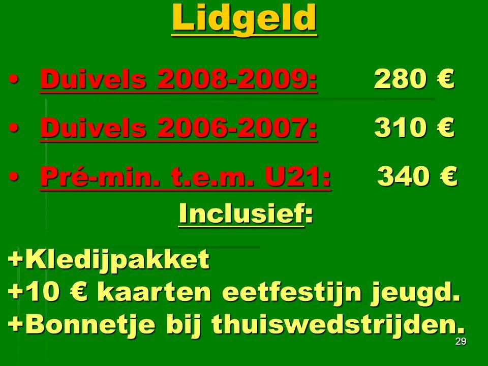 Duivels 2008-2009: 280 €Duivels 2008-2009: 280 € Duivels 2006-2007: 310 €Duivels 2006-2007: 310 € Pré-min.